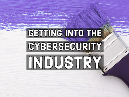 The cybersecurity industry, how to get into it, and why it's like a paintbrush…