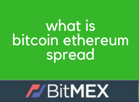 Bitmex spread size on Bitcoin and Ethereum comapring to Forex - explained