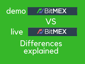 Bitmex Demo (testnet) vs Live account main differences explained