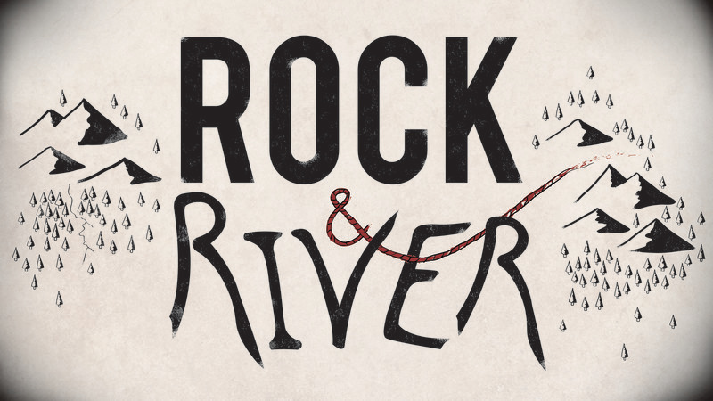 """Rock and River"""