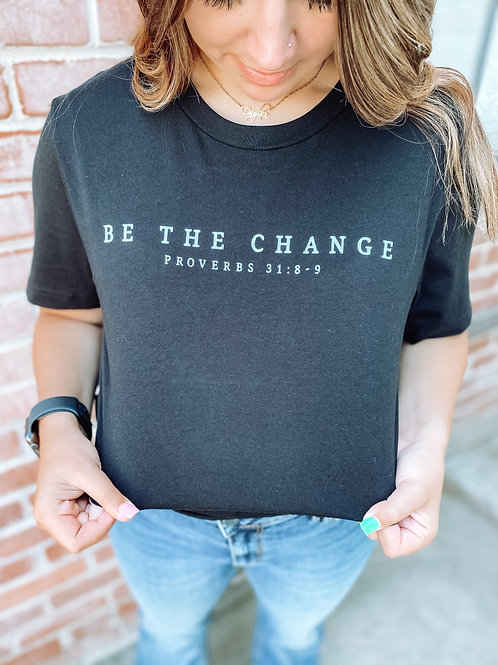 Be the Change Graphic Tee