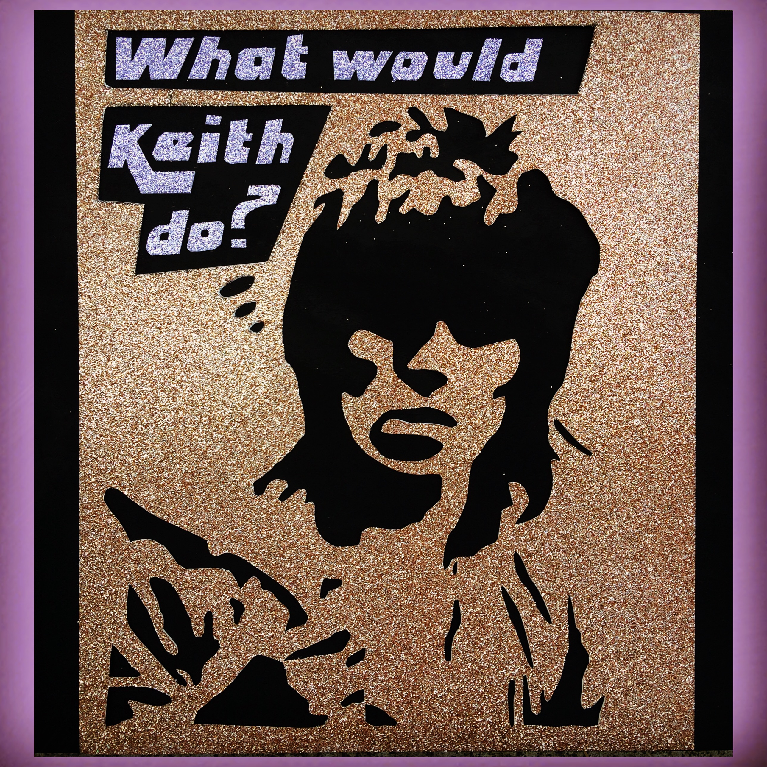 What would Keith Do?