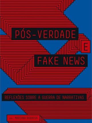 Pós-Verdade e Fake News