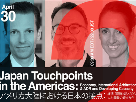 Japan Touchpoints in the Americas: Economy, International Arbitration & ADR and Developing Capacity