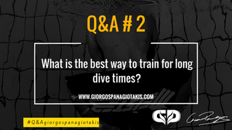 Q&A #2 - What is the best way to train for a long apnea dives?