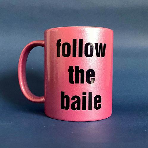 """Caneca """"follow the baile"""""""