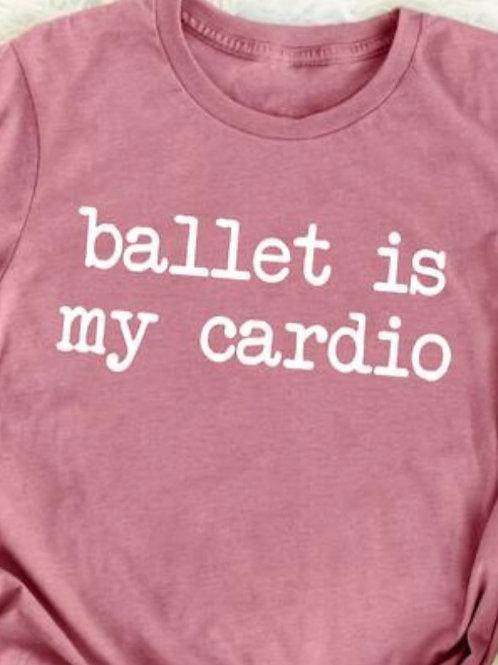 "Medium T-shirt Package: ""Ballet is my Cardio"""