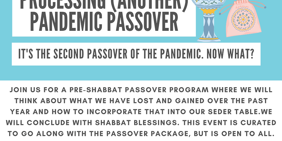 Processing (Another) Pandemic passover