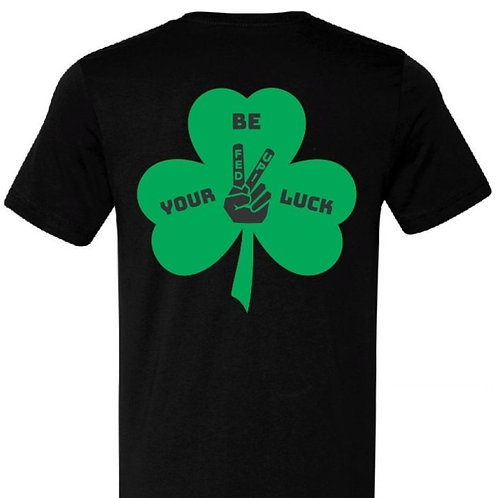 Be Your Luck Tee