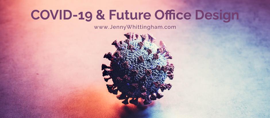 COVID-19 & Future Office Design
