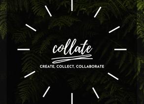 COLLATE- Create, Collect, Collaborate!