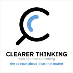 Clearer Thinking with Spencer Greenberg