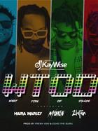 W.T.O.D - DJ KayWise