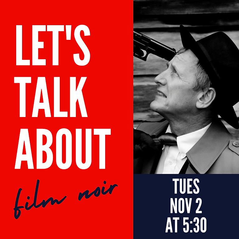 Let's Talk About...Film Noir
