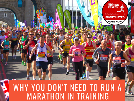 Reasons Why you don't Need to Run a Marathon in Training