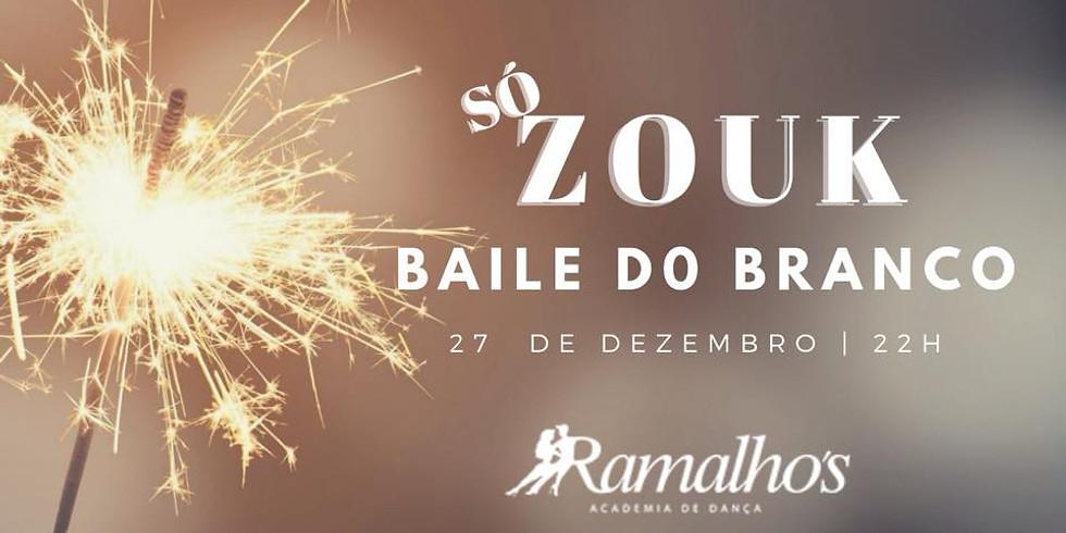 Só Zouk _ Baile do Branco