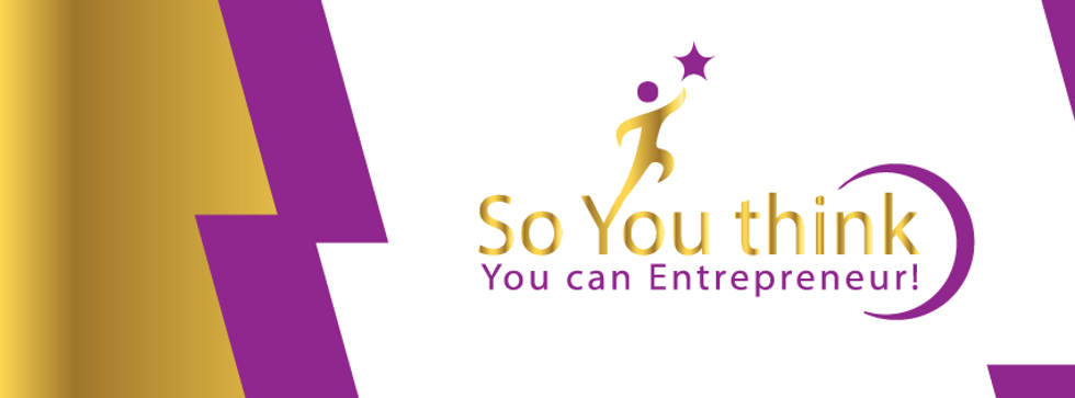 So You think you can Entrepreneur