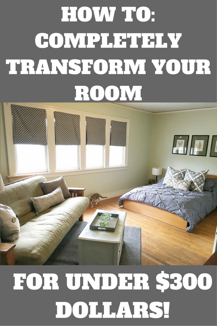 HOW TO: COMPLETELY TRANSFORM YOUR ROOM FOR UNDER $300!