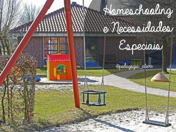 Homeschooling (ou Educação Domiciliar) e Necessidades Especiais e/ou Deficiências