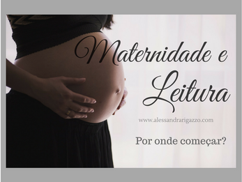 Maternidade e Leitura - por onde começar?