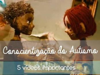 Conscientização do Autismo - vídeos que você precisa assistir