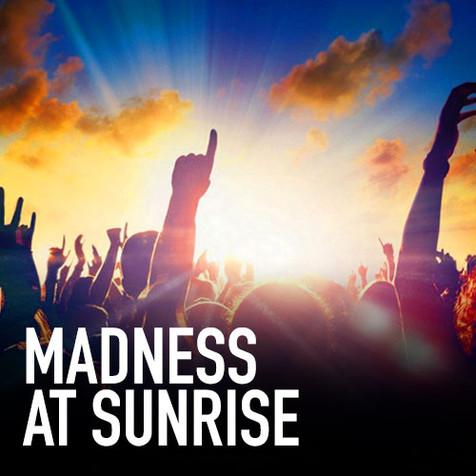 Madness at Sunrise.jpg