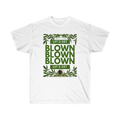 Let's Get BLOWN Tee