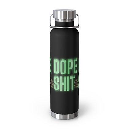 Dope Shit 22oz Vacuum Insulated Bottle