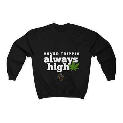 Never Trippin Always High  Heavy Blend™ Crewneck Sweatshirt