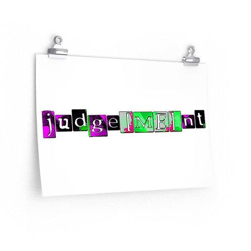 Judge[ME]nt Premium Matte poster