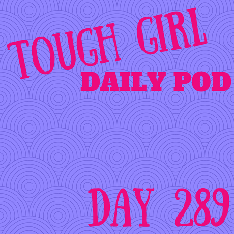 Tough Girl Daily PODCAST! Monday 16th October - Time to get back to the gym!!!