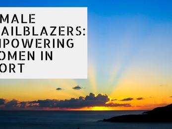 Female Trailblazers: Empowering Women in Sport