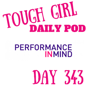 Tough Girl Daily PODCAST! Saturday 9th December-  Performance in Mind