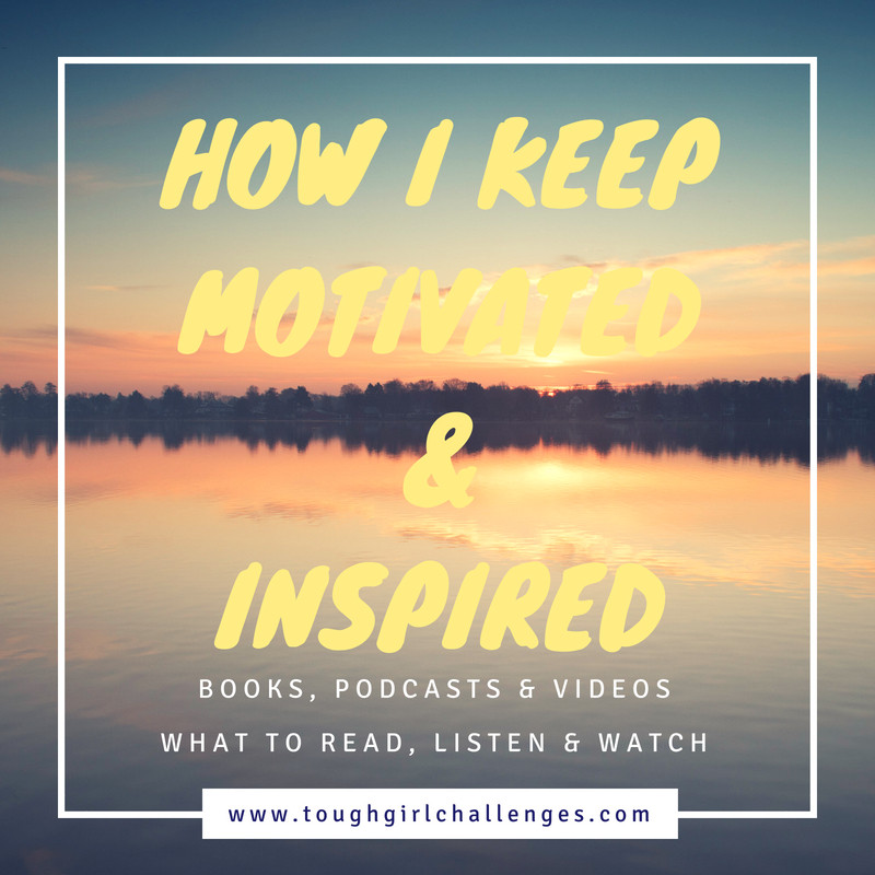How I keep motivated & inspired - books, podcasts and videos