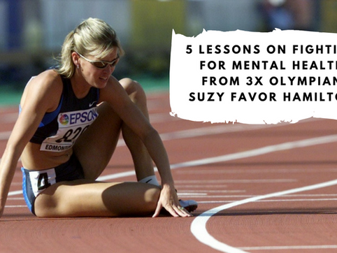 5 Lessons on Fighting for Mental Health from 3X Olympian Suzy Favor Hamilton