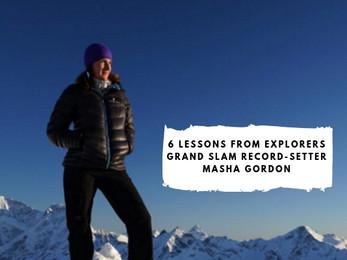 6 Lessons from Explorers Grand Slam Record-Setter Masha Gordon