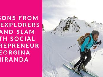 Lessons From the Explorers Grand Slam with Social Entrepreneur Georgina Miranda