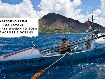 5 Lessons from Roz Savage - the First Woman to Solo Row Across 3 Oceans