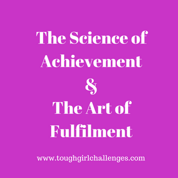 The Science of Achievement and The Art of Fulfilment.