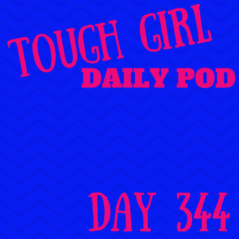 Tough Girl Daily PODCAST! Sunday 10th December - Emotional vlogs (Day 97) & changes to Patreon