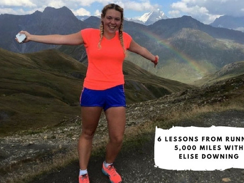 6 Lessons from Running 5,000 Miles with Elise Downing