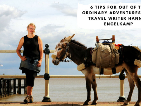 6 Tips for Out of the Ordinary Adventures with Travel Writer Hannah Engelkamp