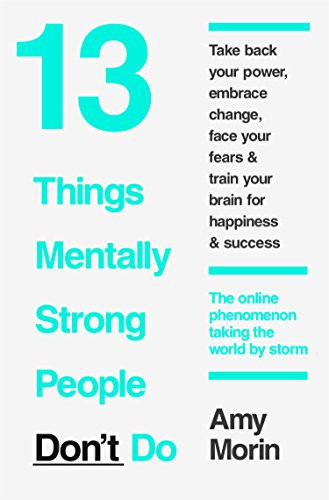 Blinkist - Inspiring Books! 13 Things Mentally Strong People Don't Do By  Amy Morin
