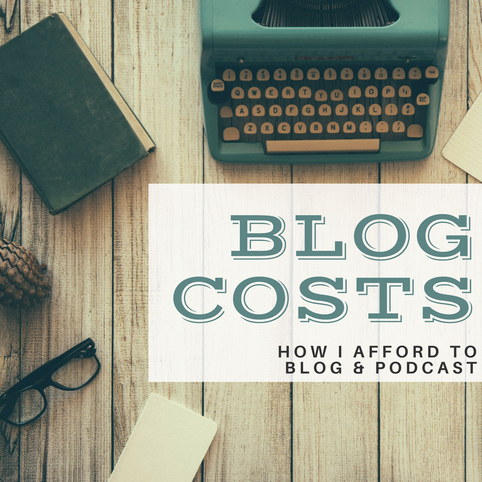 How I Afford to Blog & Podcast....