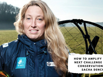 How to Amplify Your Next Challenge with Conservationist Sacha Dench