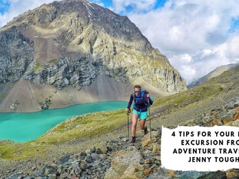 4 Tips for Your Next Excursion from Adventure Traveler Jenny Tough