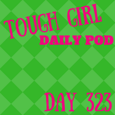 Tough Girl Daily PODCAST! Sunday 19th November - Super chilled Sunday - beautiful feet & eating