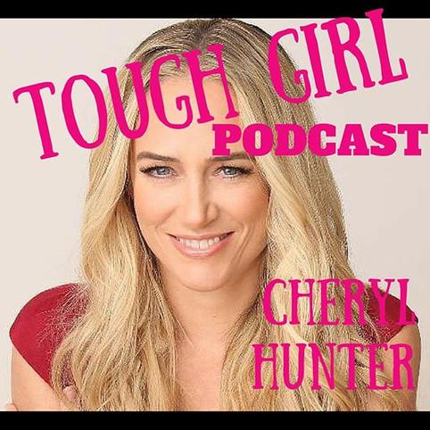 Transcript of the Tough Girl Podcast with Cheryl Hunter - Motivational speaker, best selling author