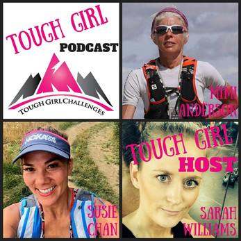Be Inspired by these Ultra Runners! 2 New episodes of the Tough Girl Podcast!