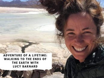 Adventure of a Lifetime: Walking to the Ends of the Earth with Lucy Barnard